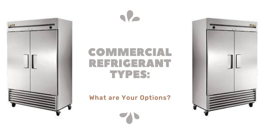 commercial refrigerant types