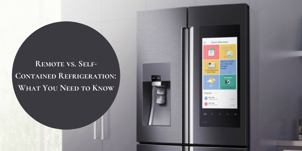 Remote vs. Self-Contained Refrigeration
