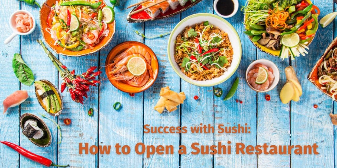 Success with Sushi How to Open a Sushi Restaurant