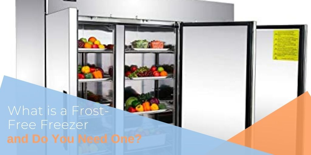 What is a Frost-Free Freezer and Do You Need One