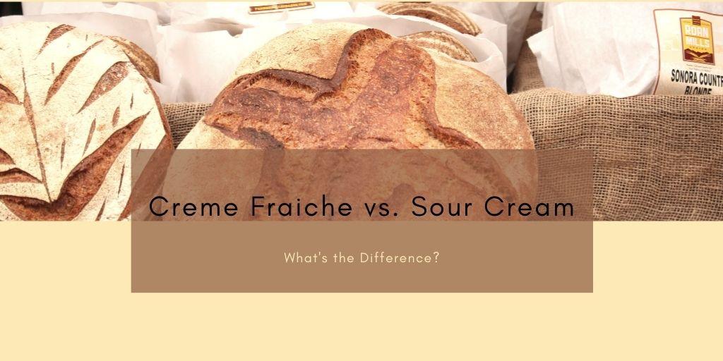 Creme Fraiche vs. Sour Cream