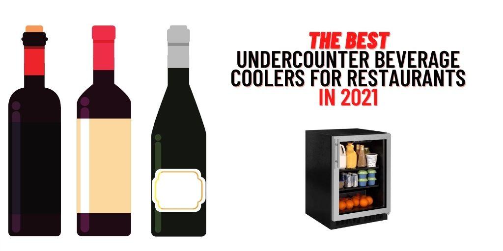 Best Undercounter Beverage Cooler